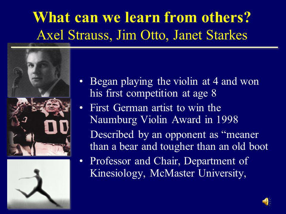 What can we learn from others Axel Strauss, Jim Otto, Janet Starkes