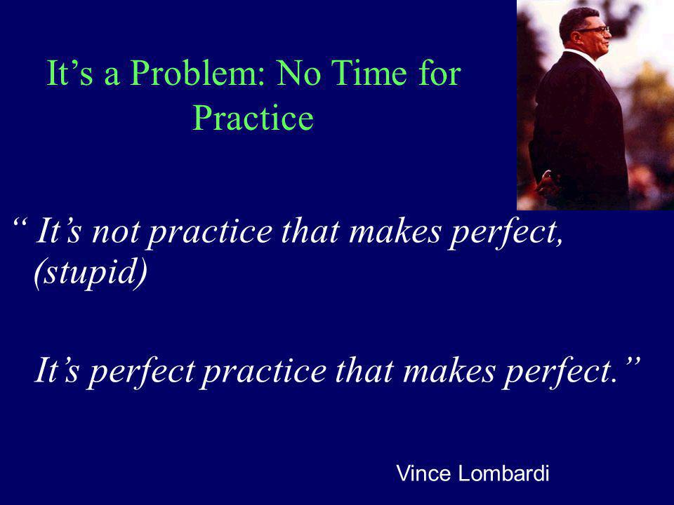 It's a Problem: No Time for Practice