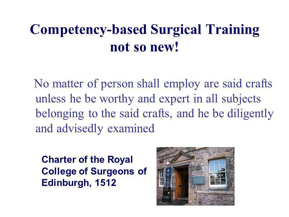 Competency-based Surgical Training not so new!