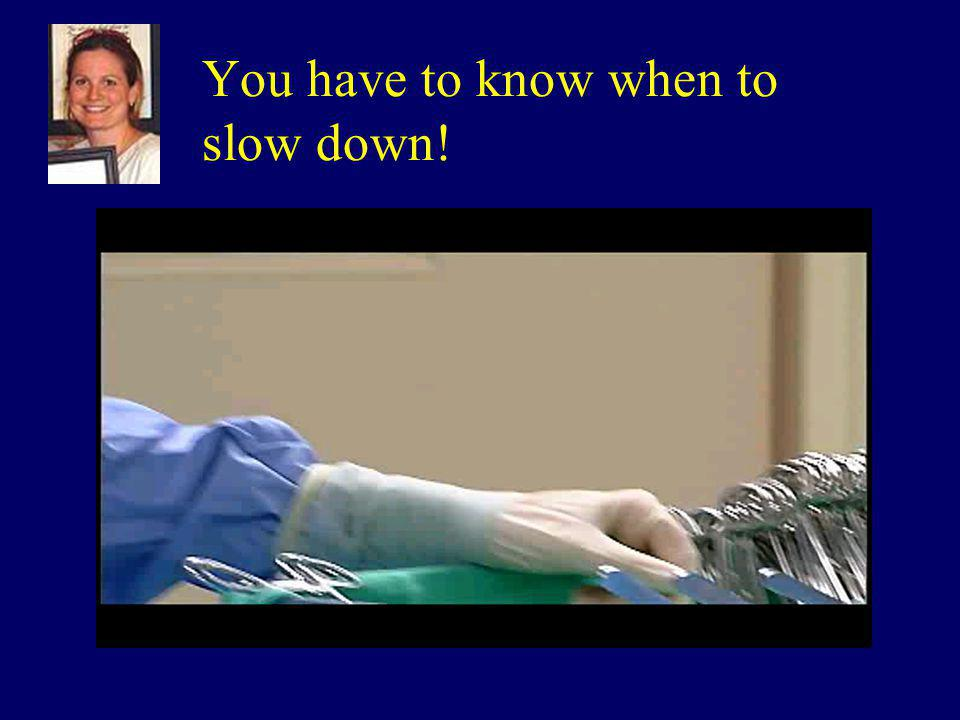 You have to know when to slow down!