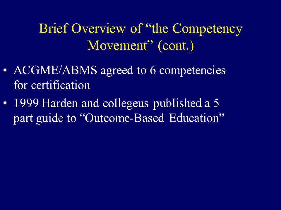 Brief Overview of the Competency Movement (cont.)