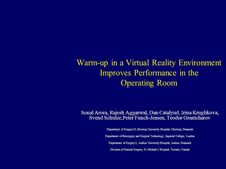 Warm-up in a Virtual Reality Environment Improves Performance in the Operating Room