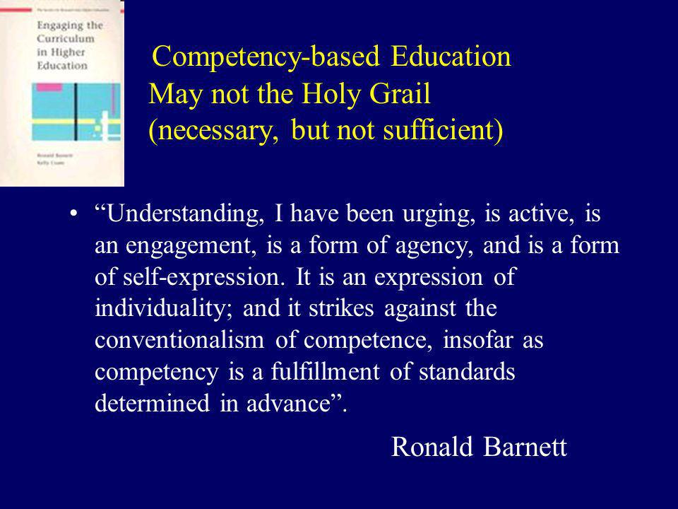 Competency-based Education May not the Holy Grail (necessary, but not sufficient)