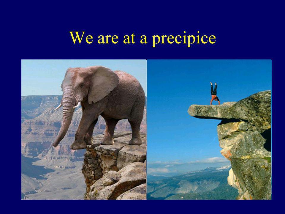 We are at a precipice