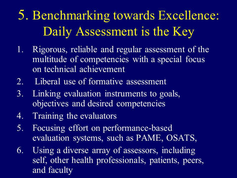 5. Benchmarking towards Excellence: Daily Assessment is the Key
