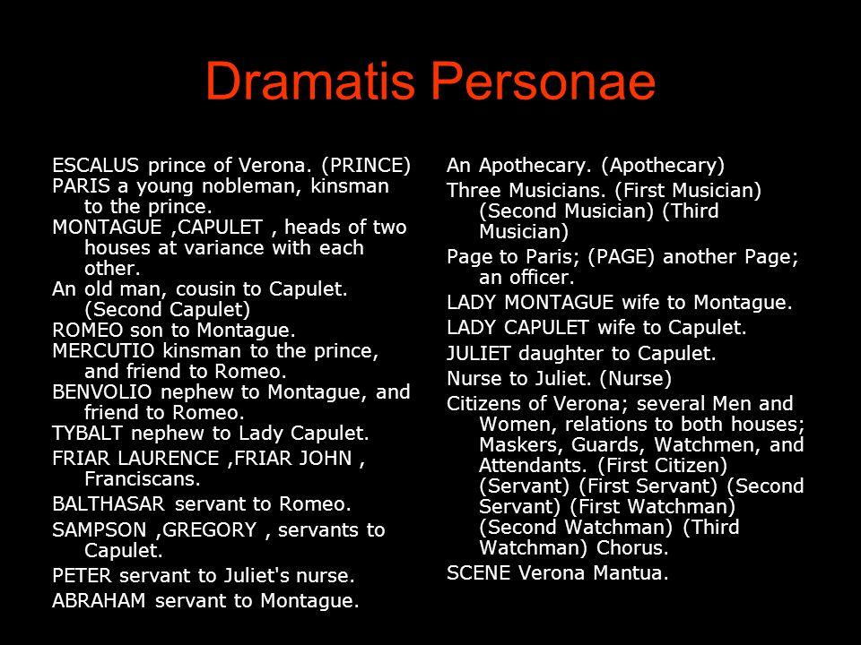 Dramatis Personae ESCALUS prince of Verona. (PRINCE)