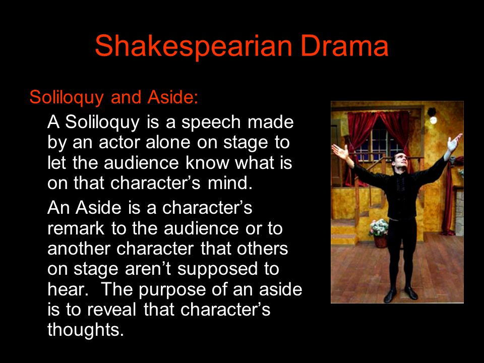 Shakespearian Drama Soliloquy and Aside:
