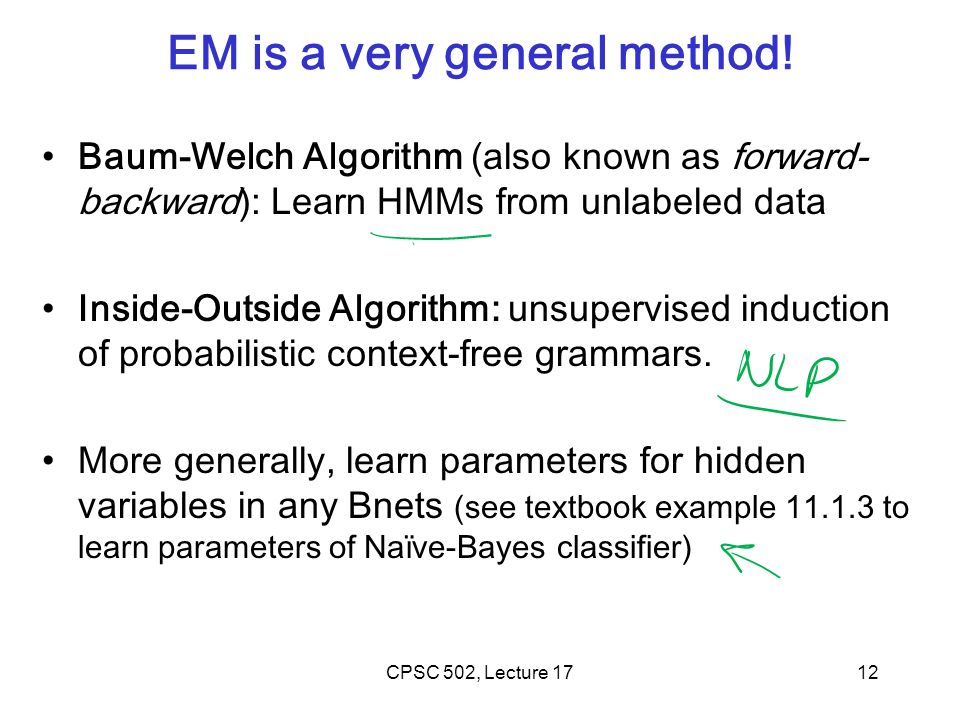 EM is a very general method!