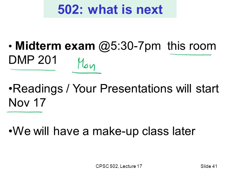 502: what is next Readings / Your Presentations will start Nov 17