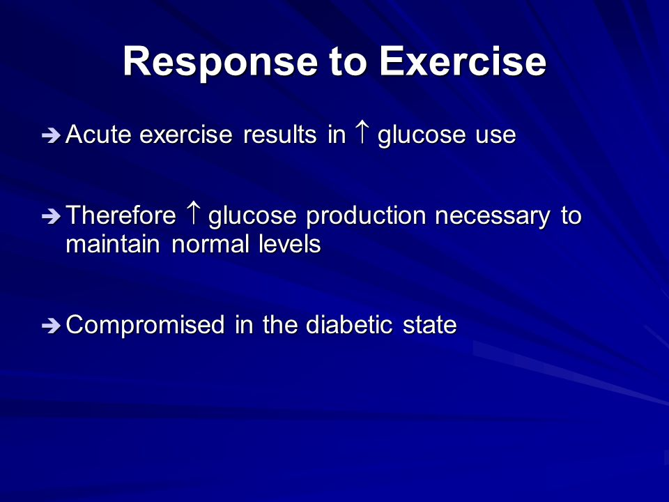 Response to Exercise Acute exercise results in  glucose use