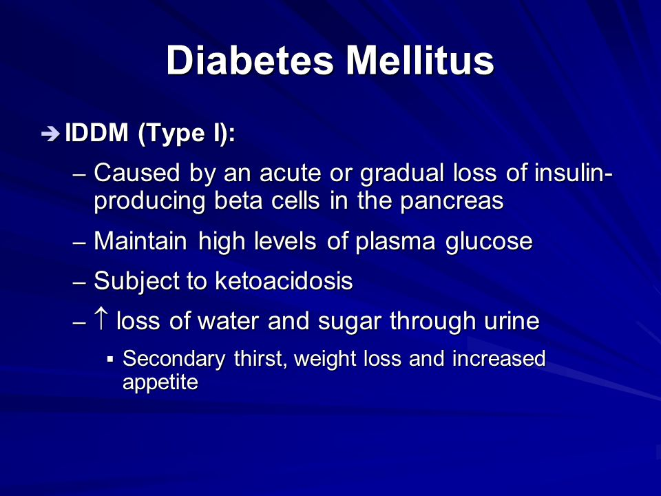 Diabetes Mellitus IDDM (Type I):