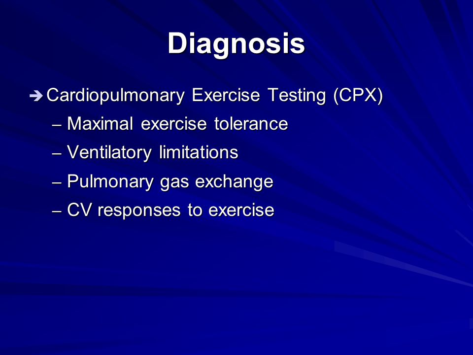 Diagnosis Cardiopulmonary Exercise Testing (CPX)