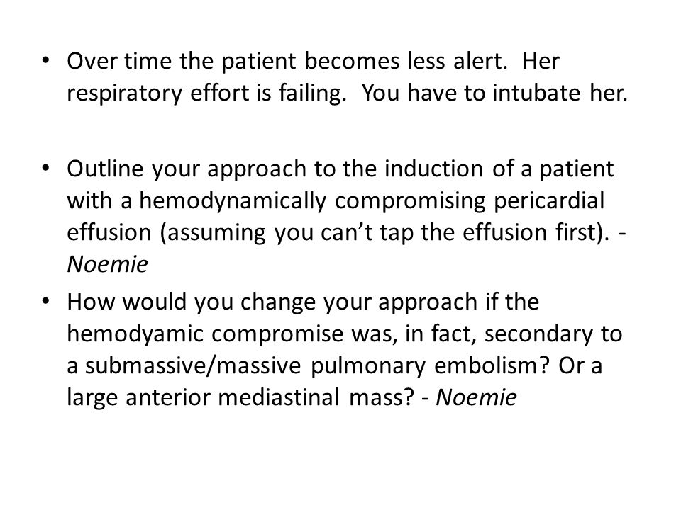 Over time the patient becomes less alert