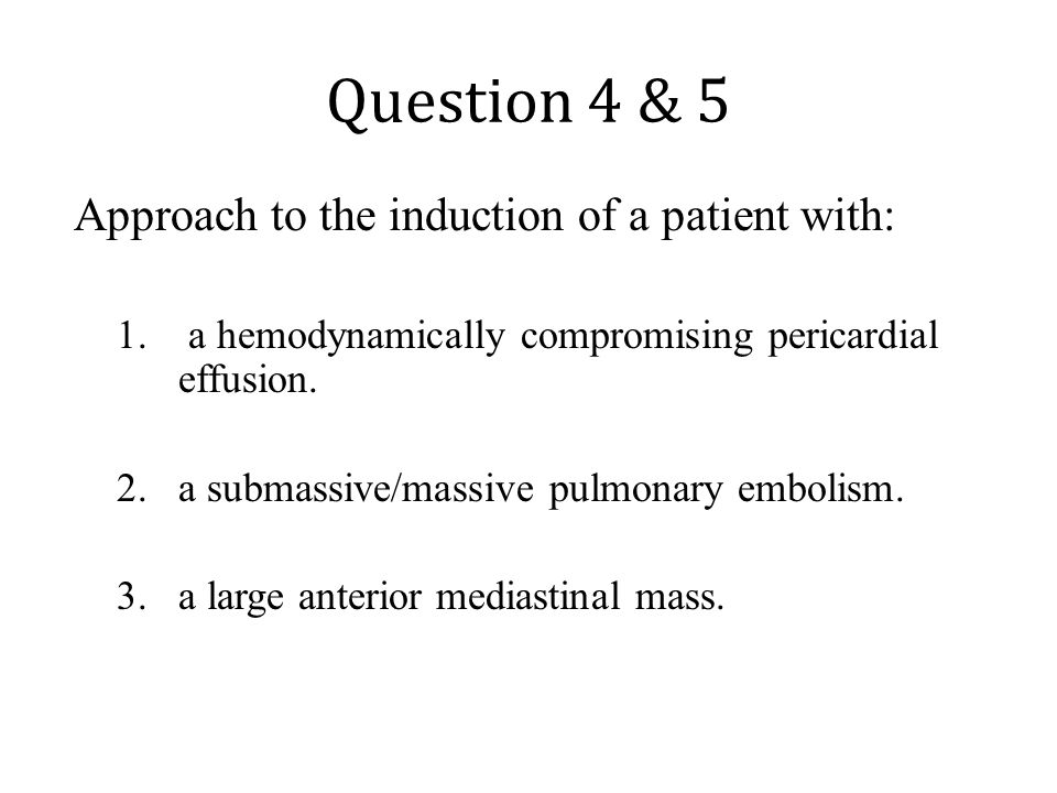 Question 4 & 5 Approach to the induction of a patient with: