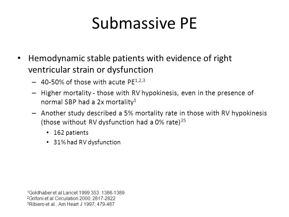 Submassive PE Hemodynamic stable patients with evidence of right ventricular strain or dysfunction.