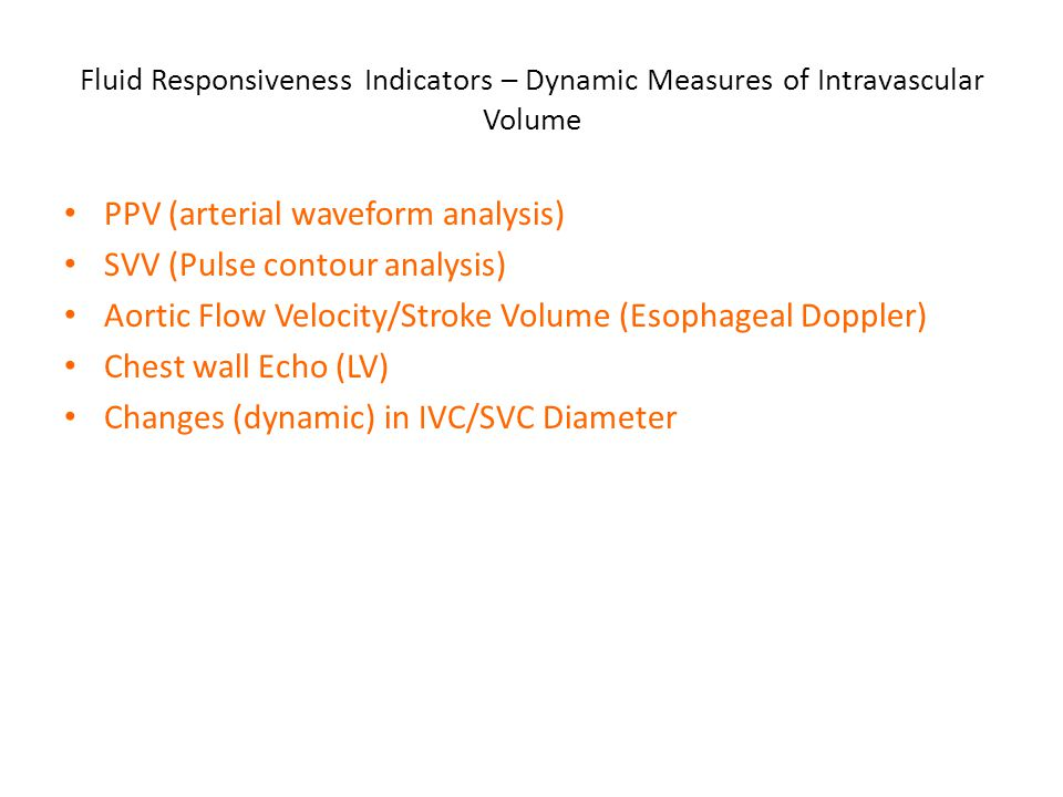 PPV (arterial waveform analysis) SVV (Pulse contour analysis)