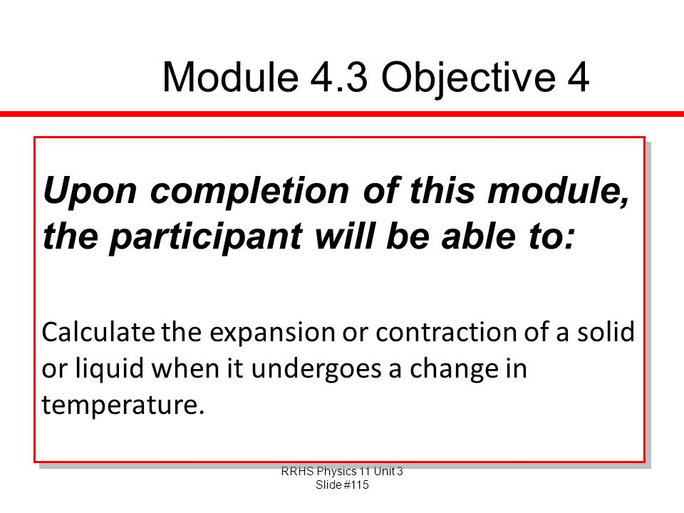 Module 4.3 Objective 4 Upon completion of this module, the participant will be able to: