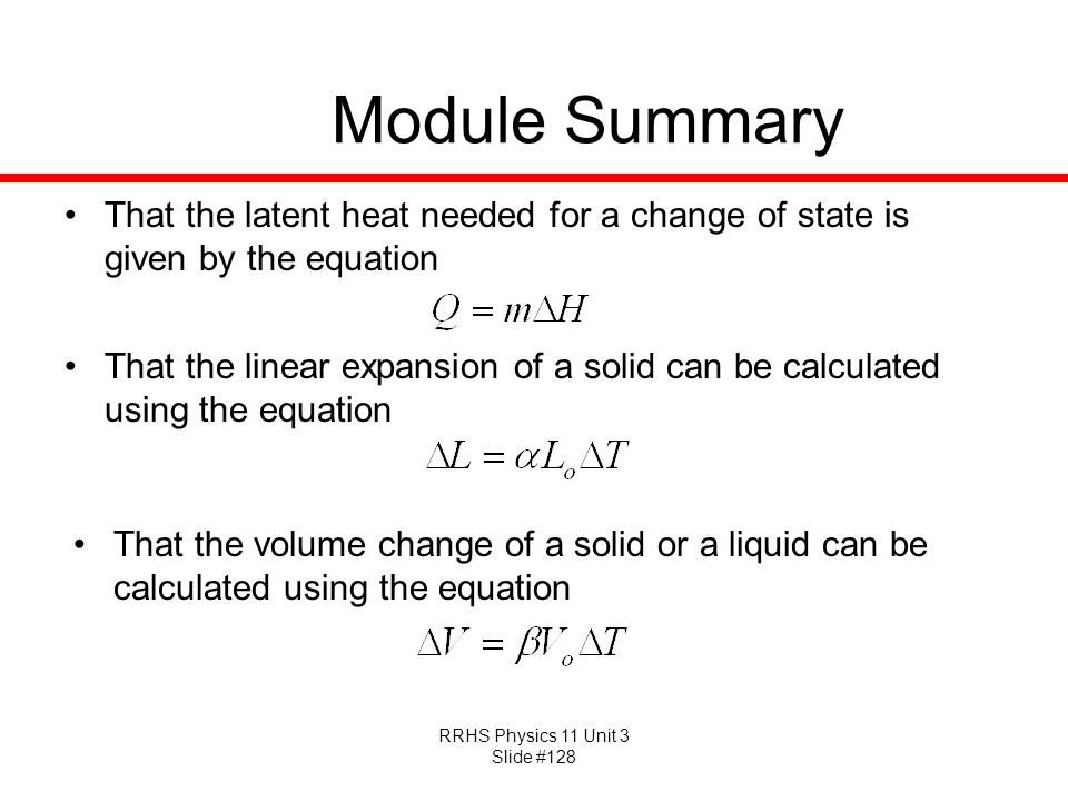 Module Summary That the latent heat needed for a change of state is given by the equation.