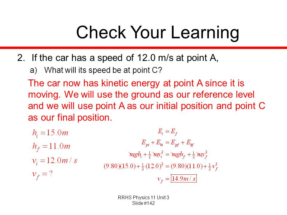 Check Your Learning If the car has a speed of 12.0 m/s at point A,