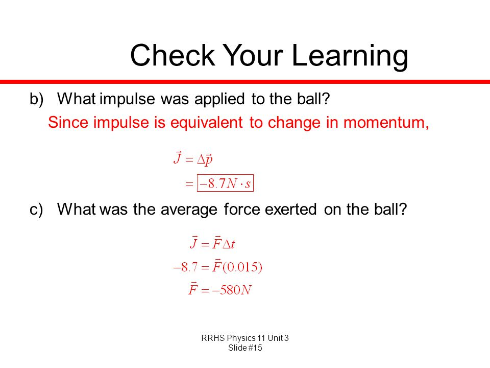 Check Your Learning What impulse was applied to the ball