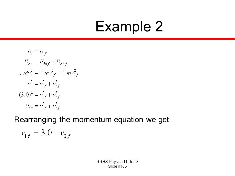 Example 2 Rearranging the momentum equation we get