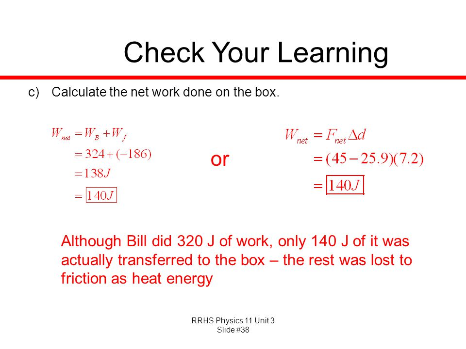 Check Your Learning Calculate the net work done on the box. or.
