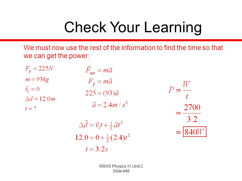 Check Your Learning We must now use the rest of the information to find the time so that we can get the power: