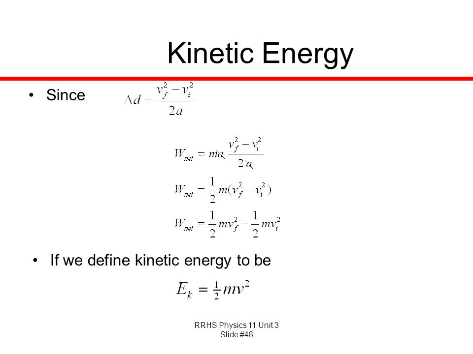 Kinetic Energy Since If we define kinetic energy to be