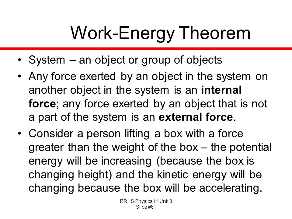 Work-Energy Theorem System – an object or group of objects