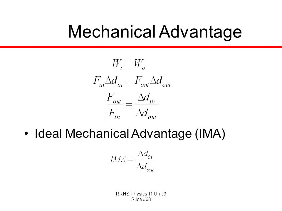 Mechanical Advantage Ideal Mechanical Advantage (IMA)