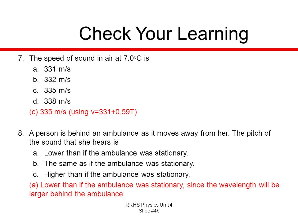 Check Your Learning The speed of sound in air at 7.0oC is 331 m/s
