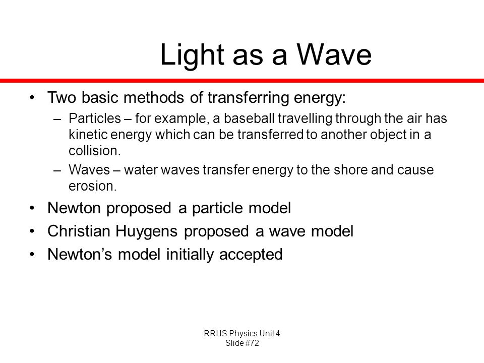 Light as a Wave Two basic methods of transferring energy: