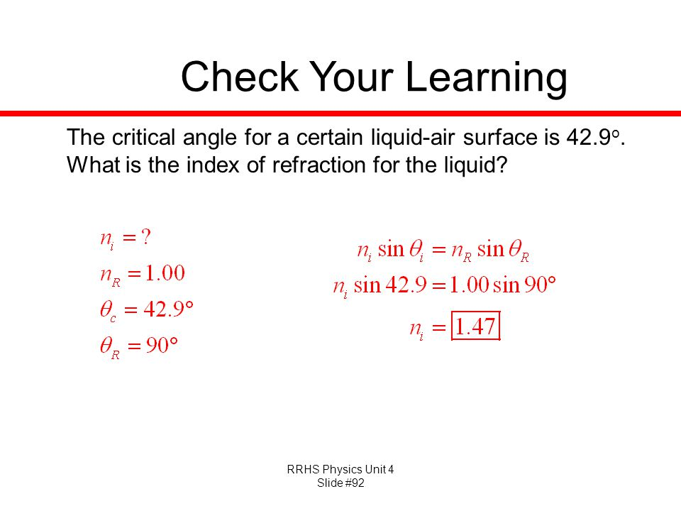 Check Your Learning The critical angle for a certain liquid-air surface is 42.9o.