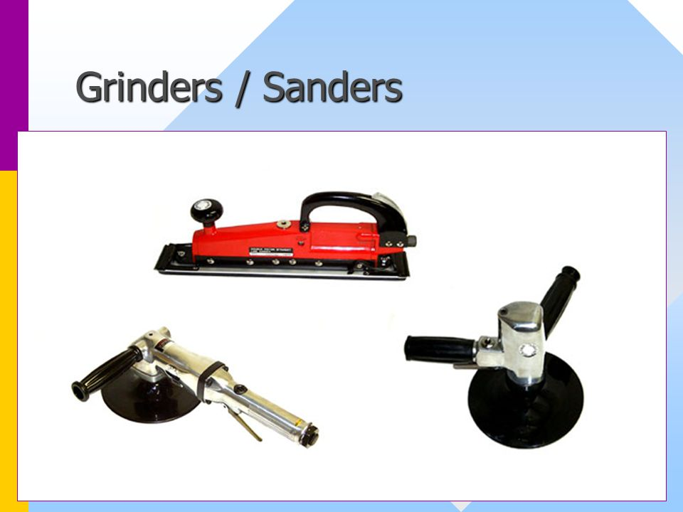 Grinders / Sanders