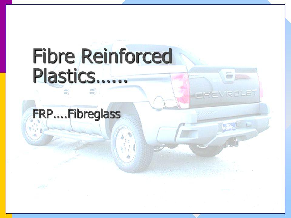 Fibre Reinforced Plastics…...