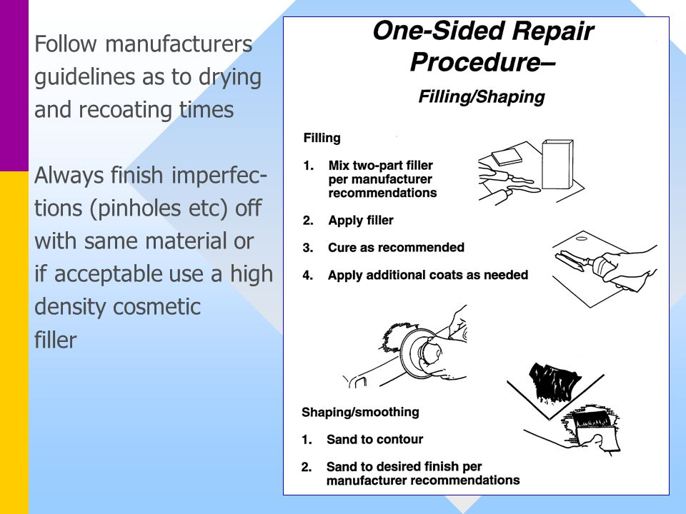 Follow manufacturers guidelines as to drying. and recoating times. Always finish imperfec- tions (pinholes etc) off.