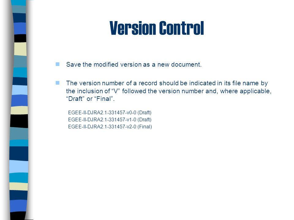 Version Control Save the modified version as a new document.