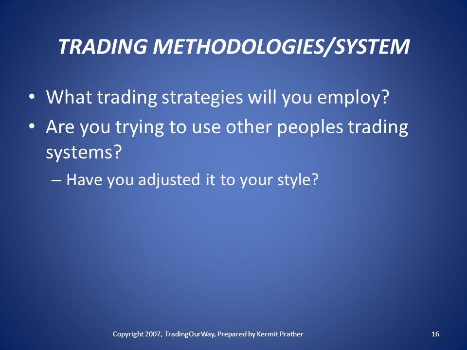 TRADING METHODOLOGIES/SYSTEM