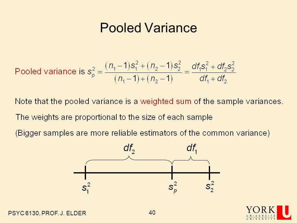 Pooled Variance PSYC 6130, PROF. J. ELDER