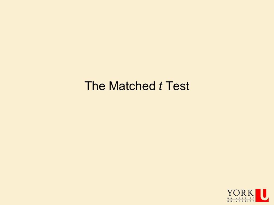 The Matched t Test