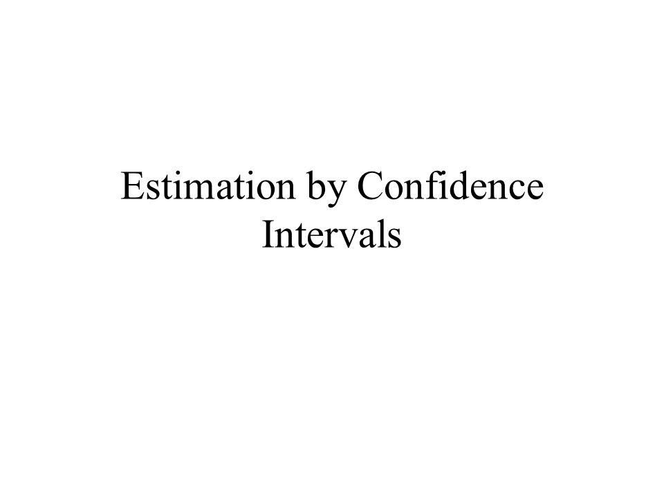 Estimation by Confidence Intervals