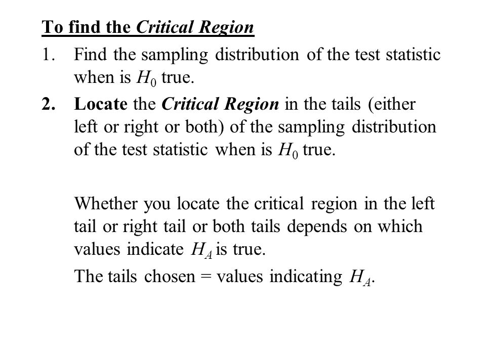 To find the Critical Region