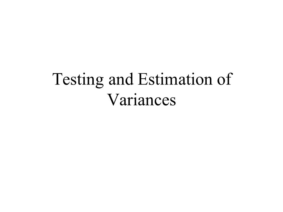 Testing and Estimation of Variances