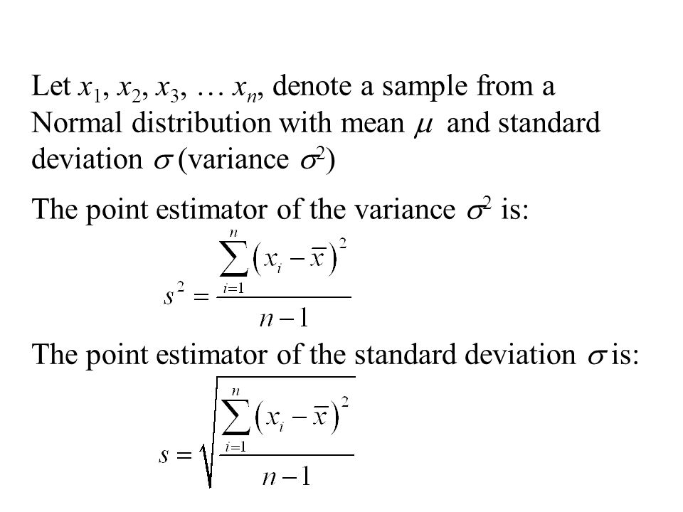 Let x1, x2, x3, … xn, denote a sample from a Normal distribution with mean m and standard deviation s (variance s2)