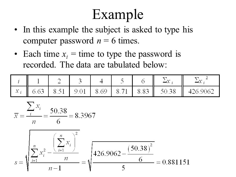 Example In this example the subject is asked to type his computer password n = 6 times.