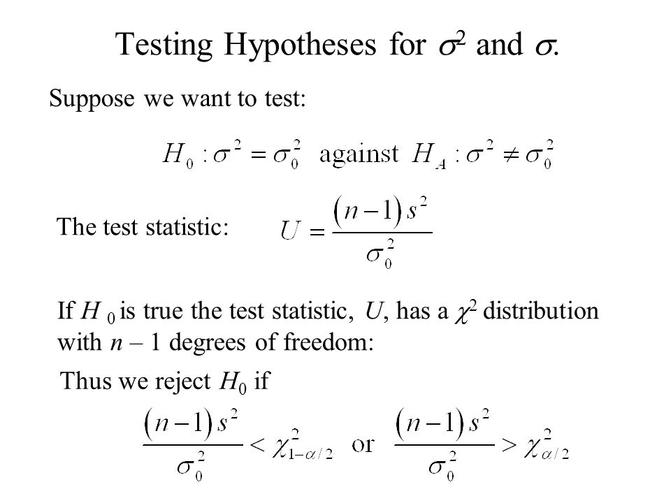Testing Hypotheses for s2 and s.