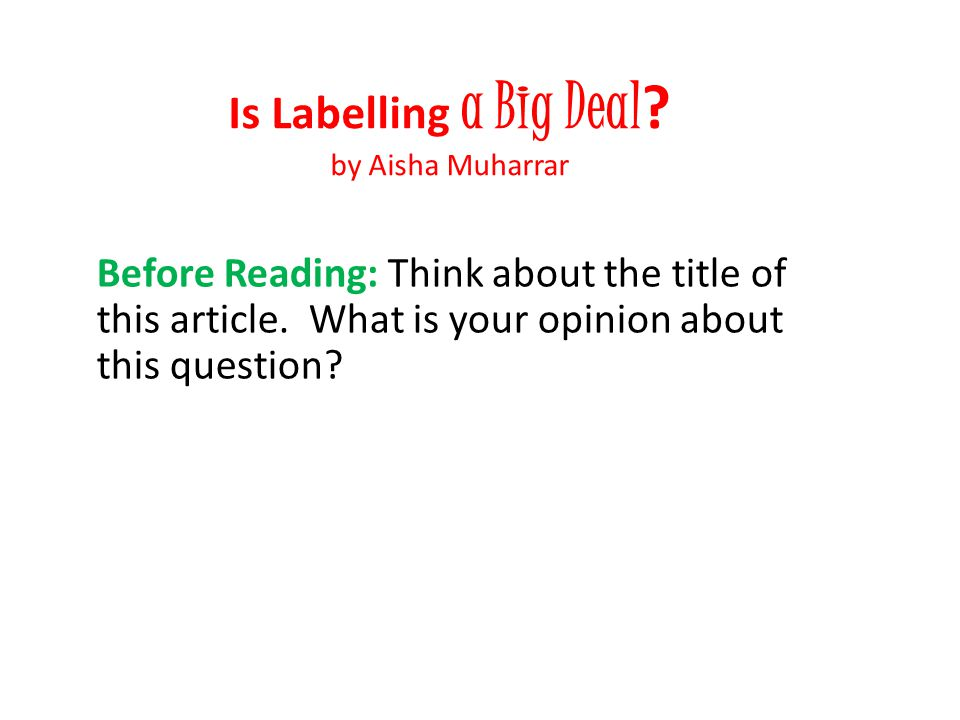 Is Labelling a Big Deal by Aisha Muharrar