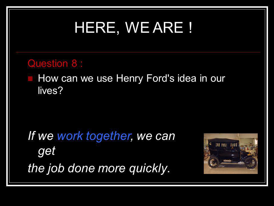 HERE, WE ARE ! If we work together, we can get