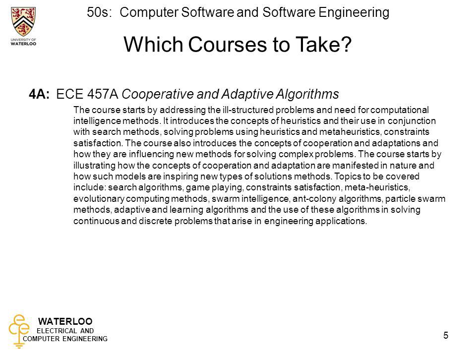 Which Courses to Take 4A: ECE 457A Cooperative and Adaptive Algorithms.