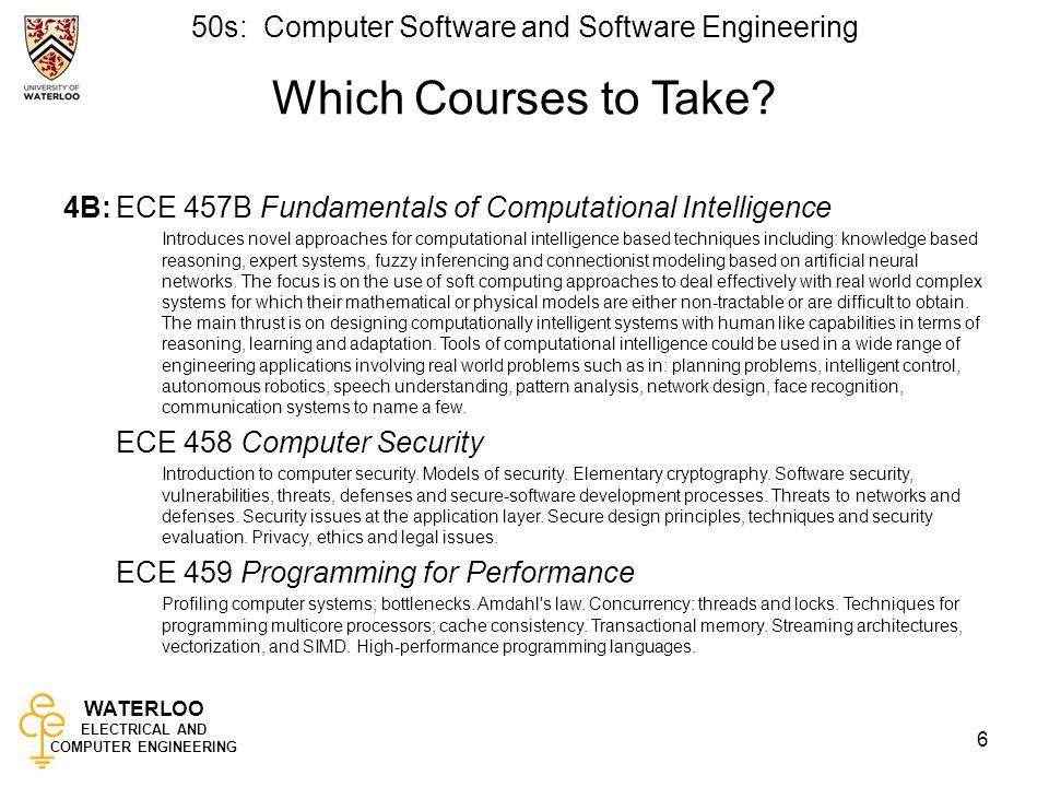 Which Courses to Take 4B: ECE 457B Fundamentals of Computational Intelligence.